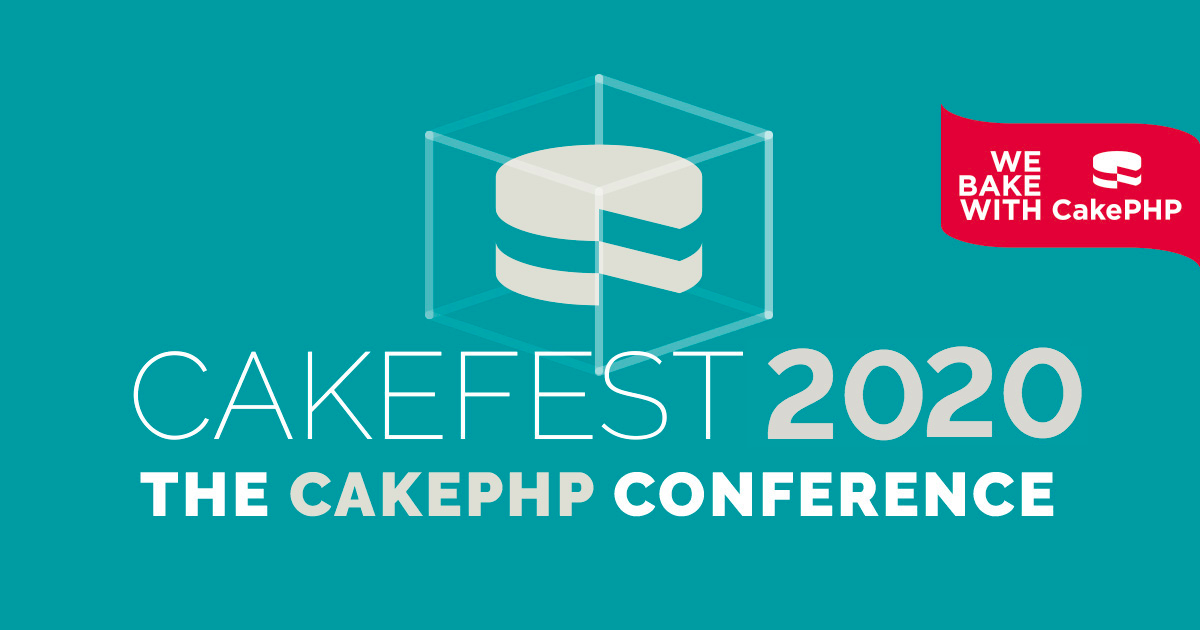 CakeFest 🍰 - CakePHP Conference - Event Archive